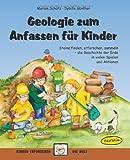 Geologie zum Anfassen für Kinder: Steine finden, erforschen, sammeln - die Geschichte der Erde in vielen Spielen und Aktionen - Sybille Günther