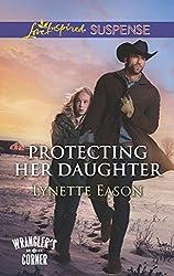 Protecting Her Daughter (Mills & Boon Love Inspired Suspense) (Wrangler's Corner, Book 3)