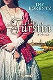 Die Fürstin: Roman - Iny Lorentz