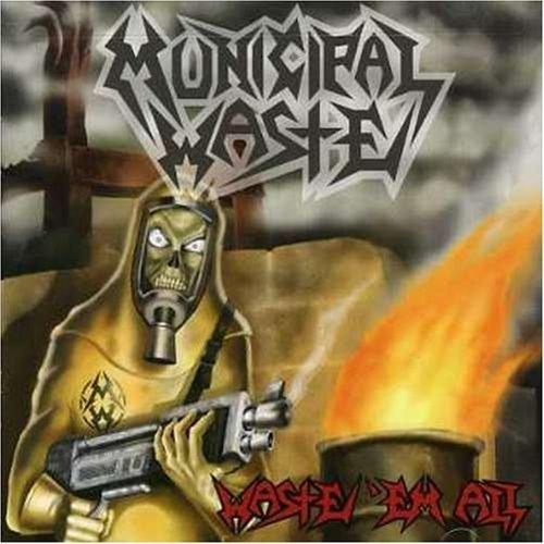 Waste Em All CD by Municipal Waste (2003-01-27)