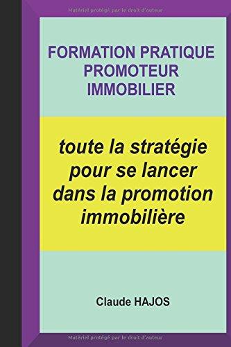FORMATION PRATIQUE PROMOTEUR IMMOBILIER: toute la stratégie pour se lancer dans la promotion immobilière