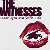 Songtexte von The Witnesses - Black Eyes and White Lies