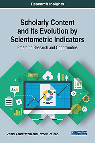 Scholarly Content and Its Evolution by Scientometric Indicators: Emerging Research and Opportunities (Advances in Knowledge Acquisition, Transfer, and Management)