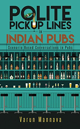 Polite Pickup lines in Indian Pubs: Scenario Based Conversations in Pubs by [Mannava, Varun]