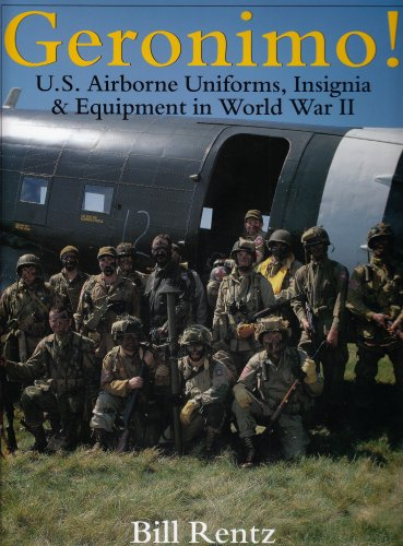 Geronimo!: U.S. Airborne Uniforms, Insignia & Equipment in World War II: US Airborne Uniforms, Insignia and Equipment in World War II (Schiffer Military History) Usa Uniform