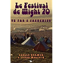 Le Festival de Wight 70 vu par 2 Frenchies (Archives t. 1)