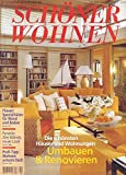 Schöner Wohnen Nr. 02/2001 Die schönsten Häuser und Wohnungen Umbauen & Renovieren