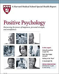 Harvard Medical School Positive Psychology: Harnessing the power of happiness, personal strength, and mindfulness by Ronald D. Siegel (2009-03-01)