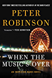 When the Music's Over: An Inspector Banks Novel