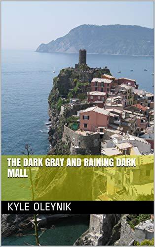 The Dark Gray and Raining Dark Mall (The Creative Collection) (English Edition) -