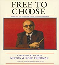 Free to Choose par Milton Friedman