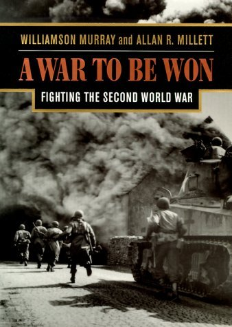 A War To Be Won: Fighting the Second World War by Williamson Murray (2000-05-06)