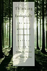Thinking Ecologically: The Next Generation of Environmental Policy (Yale FastBack)