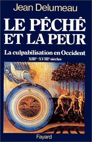 Le péché et la peur : La culpabilisation en Occident, 13e-18e siècles par Jean Delumeau