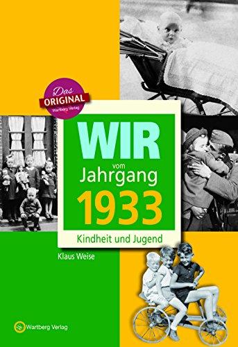 Wir vom Jahrgang 1933 - Kindheit und Jugend (Jahrgangsbände) 85