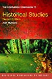 The Routledge Companion to Historical Studies (Routledge Companions to History)