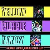 Yellow The Purple & The Nancy