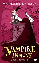 Vampire et Indigne: Queen Betsy, T7