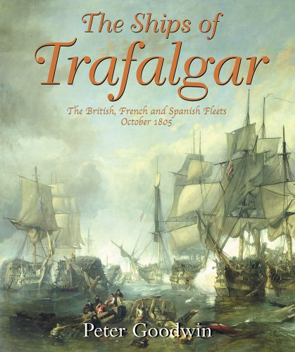 The Ships of Trafalgar: The British, French and Spanish Fleets, 21 October 1805