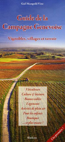 Guide de la campagne genevoise : Vignobles, villages et terroir