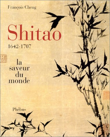 Shitao ou la saveur du monde (1642-1707)