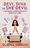 #8: Devi, Diva or She-Devil: The smart career woman's survival guide