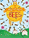 What On Earth?: Bees: Explore, create and investigate!