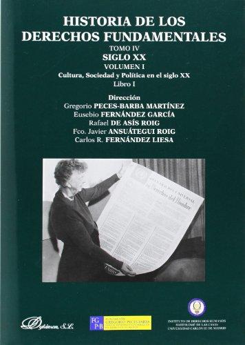 Historia de los derechos fundamentales Tomo IV Vol. I Libro 1 Siglo XX: 4 por Aa.Vv.