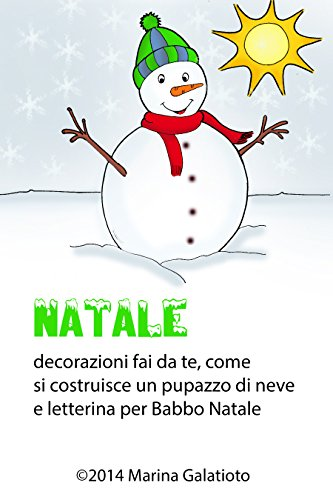 Natale Come Fare Un Pupazzo Di Neve Letterina Per Babbo Natale