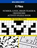 X Files Number, Logic, Brain Teaser and Crossword Activity Puzzle Book: TV Series Edition