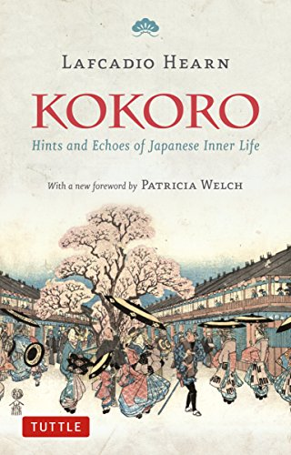 Kokoro: Hints and Echos of Japanese Inner Life por Lafcadio Hearn
