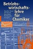 Produkt-Bild: Betriebswirtschaftslehre für Chemiker: Eine Praxisorientierte Einführung (German Edition)