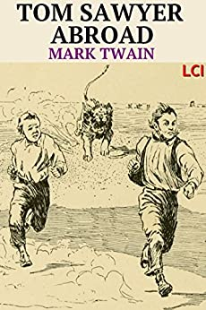 Tom Sawyer Abroad (Fully Illustrated) (English Edition) von [Twain, Mark]