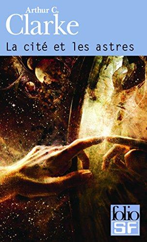 La Cité et les Astres par Arthur C. Clarke