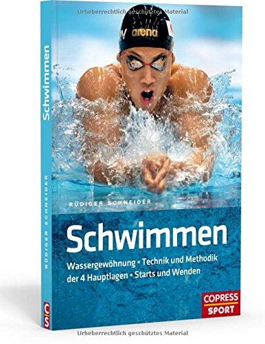 Schwimmen: Wassergewöhnung * Technik und Methodik der 4 Hauptlagen * Starts und Wenden