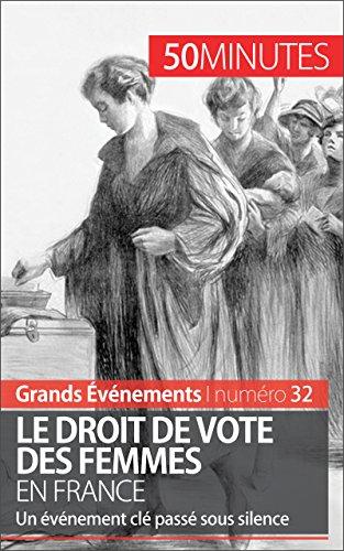 Le droit de vote des femmes en France: Un événement clé passé sous silence (Grands Événements t. 32) par Rémi Spinassou