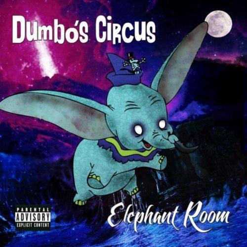 Dumbo's Circus [Explicit]