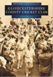 ISBN: 0750919094 - Gloucestershire County Cricket Club in Old Photographs (Britain in Old Photographs)