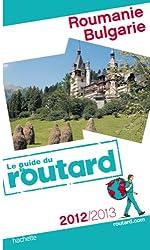 Guide du Routard Roumanie, Bulgarie 2012/2013