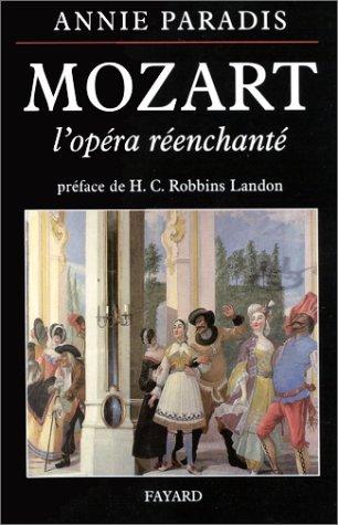 Mozart : L'Opéra réenchanté