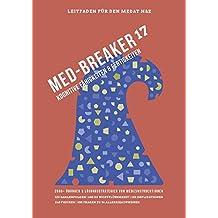 Med-Breaker 17 - MedAT 2017, Medizin studieren in Österreich: Lösungsstrategien, Leitfaden und 2500+ Übungen für eine effektive Vorbereitung auf den MedAT-H & MedAT-Z