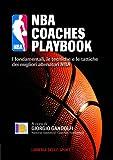NBA coaches playbook. I fondamentali, le tecniche e le tattiche dei migliori allenatori NBA