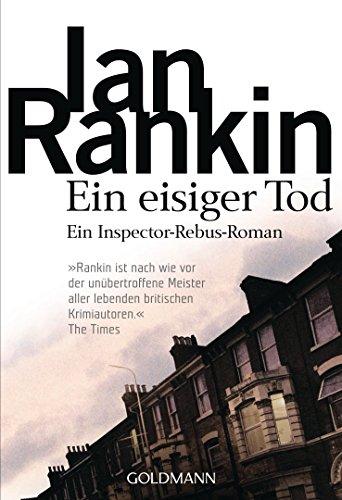 Ein eisiger Tod - Inspector Rebus 7: Kriminalroman (Ein Inspector-Rebus-Roman) (German Edition)