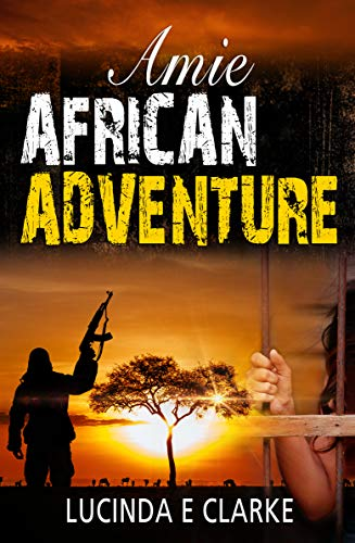 Amie African Adventure by Lucinda E Clarke