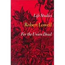 Life Studies: and, For the Union Dead by Robert Lowell (1967-01-01)