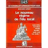 Le nouveau régime de l'élu local : Indemnités, formation, retraite, fiscalité, quels sont vos droits ?