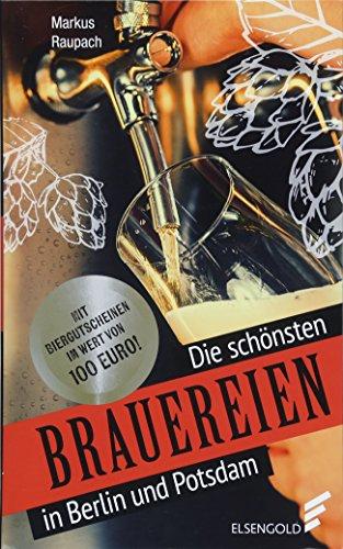 Die schönsten Brauereien in Berlin und Potsdam: Mit Biergutscheinen im Wert von 100 Euro!