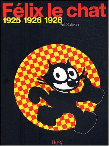 Félix le chat : 1925-1926-1928 / Pat Sullivan |