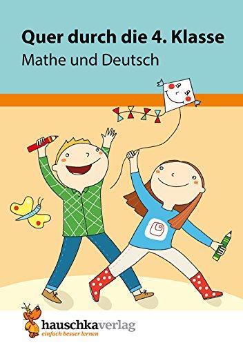 Quer durch die 4. Klasse, Mathe und Deutsch - Übungsblock (Lernspaß Übungsblöcke, Band 664)
