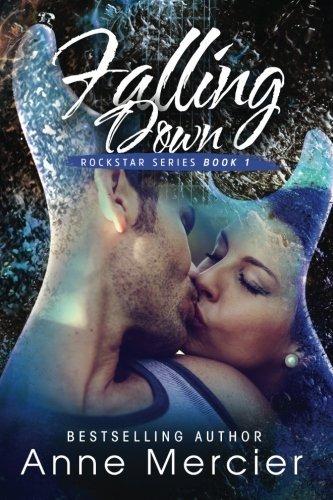Falling Down (Rockstar) (Volume 1) by Anne Mercier (2014-09-23)